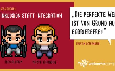 Barrierefreiheit heißt auch Inklusion statt Integration (WelcomeCamp Sessiondoku 2021)