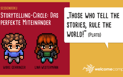 Storytelling-Circle: Das perfekte Miteinander (WelcomeCamp Sessiondoku 2021)